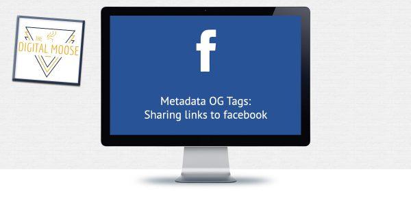OG Tags Sharing links to facebook | metadata | The Digital Moose